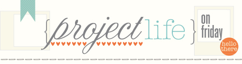 Project Life Friday